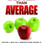 Todd Brockdorf - Better Than Average: Excelling in a Mediocre World